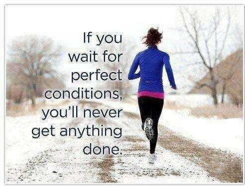 Se aspetti le condizioni perfette, non farai nulla