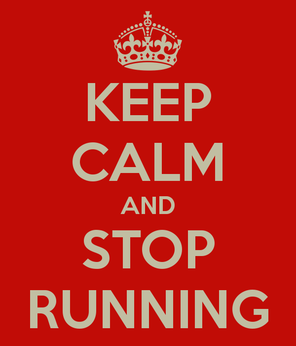 keep-calm-and-stop-running-19